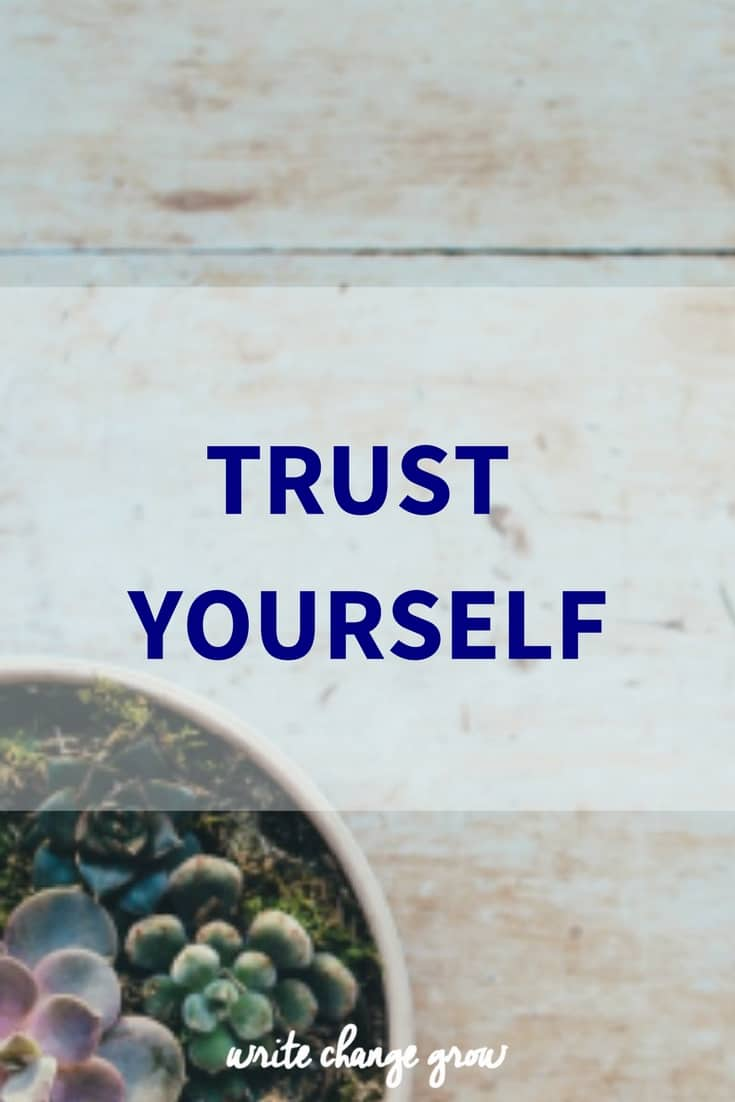 Why you need to trust yourself and your work.