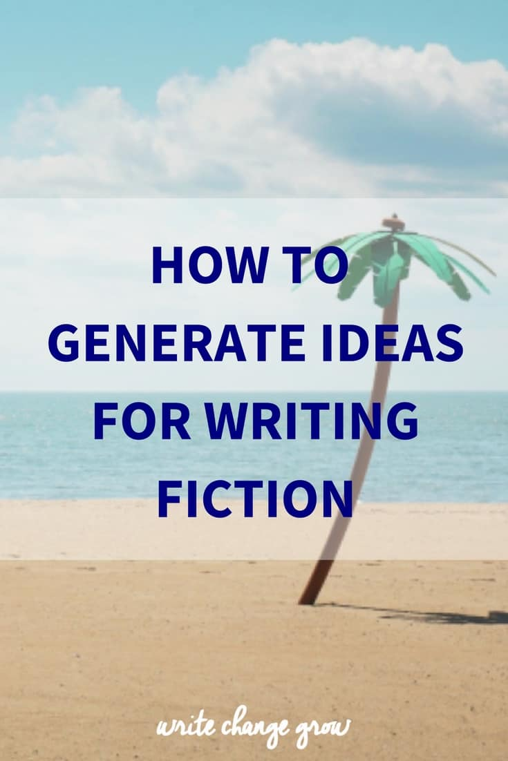 How to Generate Ideas for Writing Fiction