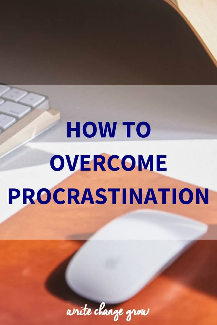 How to Overcome Procrastination - it's time to stop procrastinating and get busy doing.