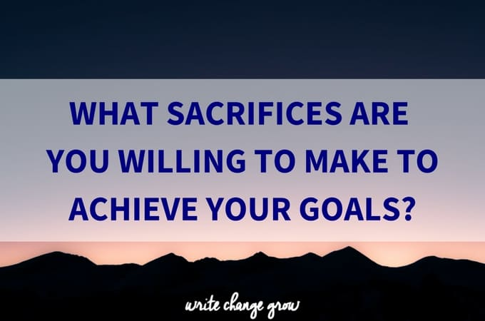 What sacrifices are you willing to make?