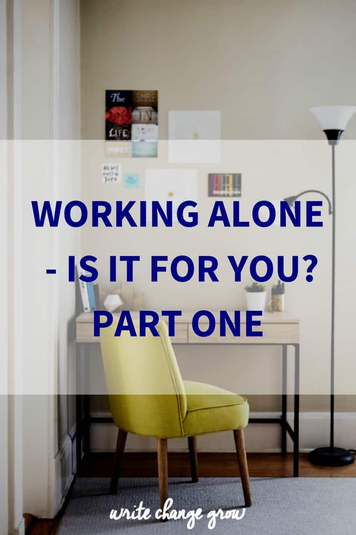 Working alone isn't for everyone. Read this three part post to see if working alone is for you.