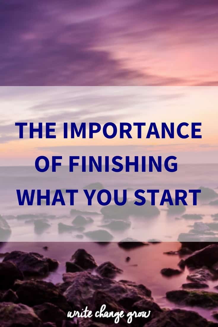 The Importance of Finishing What You Start