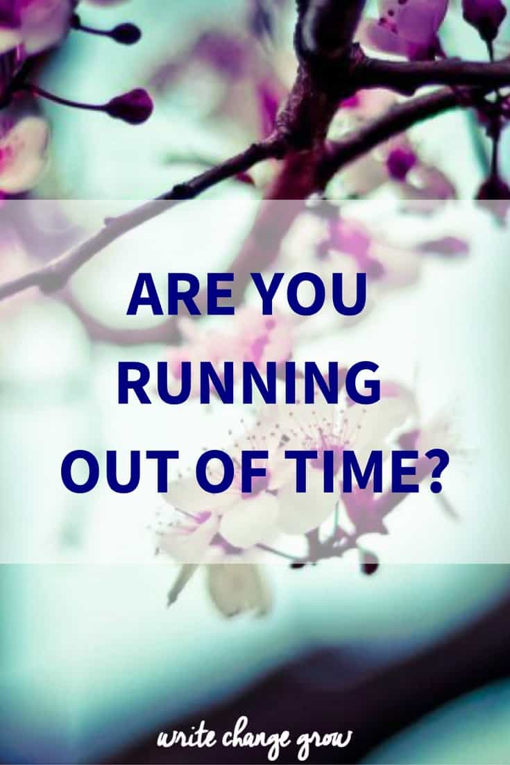 How to cope when you feel you are running out of time.