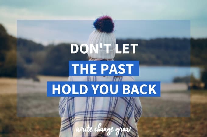 Don't Let the Past Hold You Back