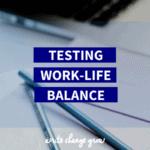 Testing work life balance