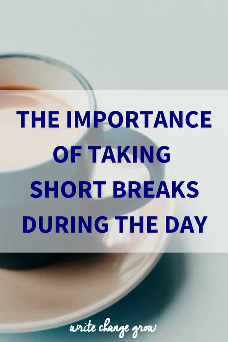 The Importance of Taking Short Breaks During the Day