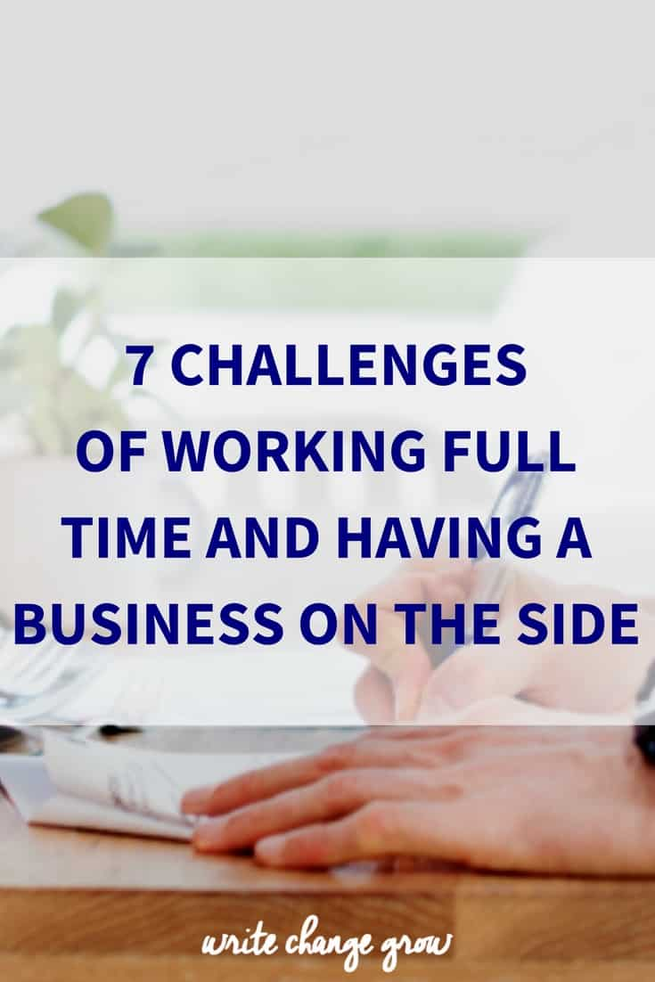 7 Challenges of Working Full Time and Having a Business on the Side