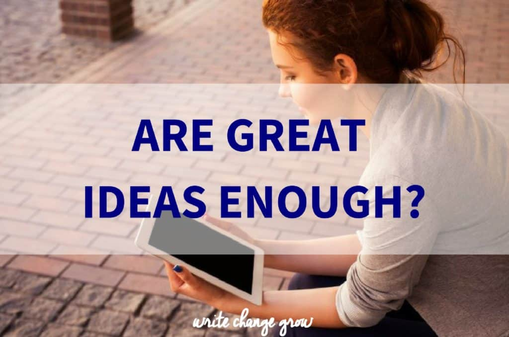 Are great ideas enough?