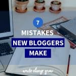 7 Mistakes New Bloggers Make. Are you making any of these?