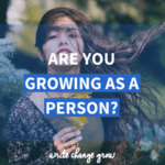 Are you growing as a person? 9 questions to get you thinking about your personal growth.