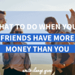 Do your friends have more money than you? Do you find yourself on a different financial path to your friends? Read what to do when your friends have more money than you.