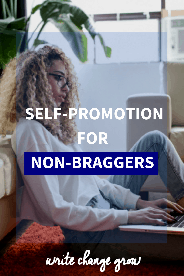 Taught not to brag growing up? Have trouble with self-promotion? Read Self-Promotion for Non-Braggers.