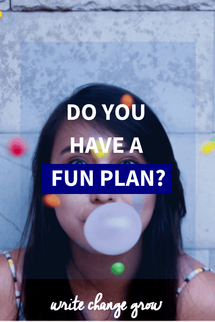 Do you have a fun plan for this year? If not why not? Read the post to get your fun plan together.
