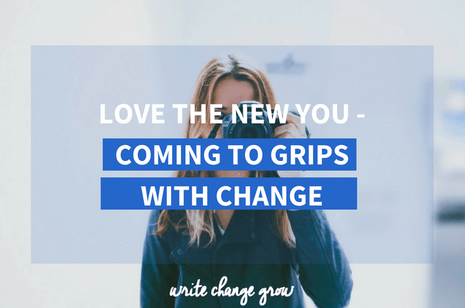 Love the New You – Coming to Grips with Change
