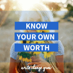 Know Your Own Worth