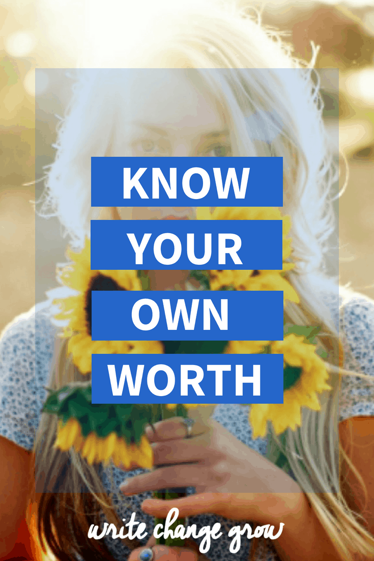 It's vitally important that you know your own worth. Read Know Your Own Worth.