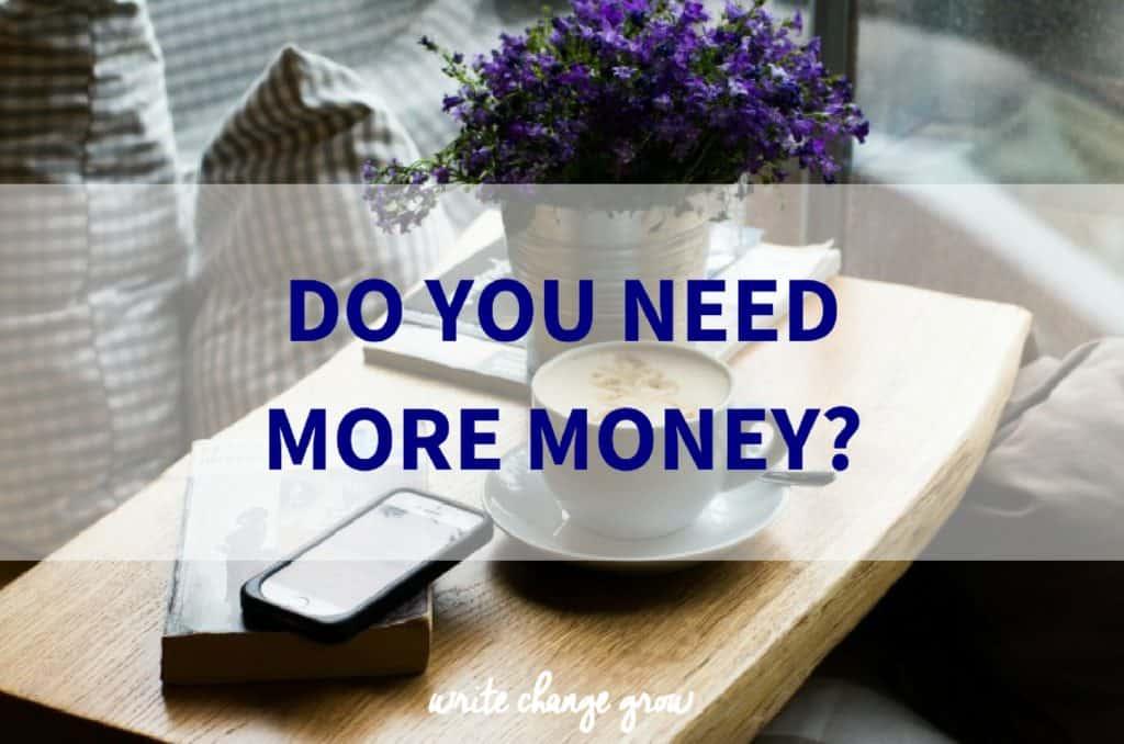 Do You Need More Money?