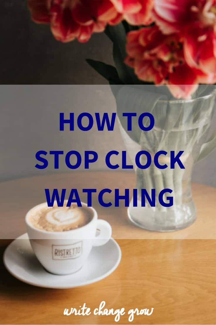 Been watching the clock a bit too much lately? Learn how to stop clock watching.