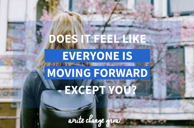 Does it Feel Like Everyone is Moving Forward – Except You?