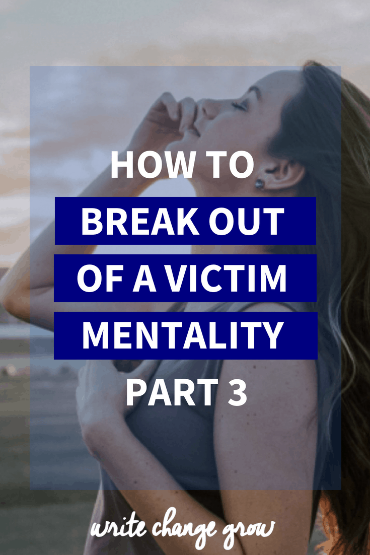 Trying to bounce back after a setback? Struggling with a victim mentality? Read How to Break Out of a Victim Mentality Part 3
