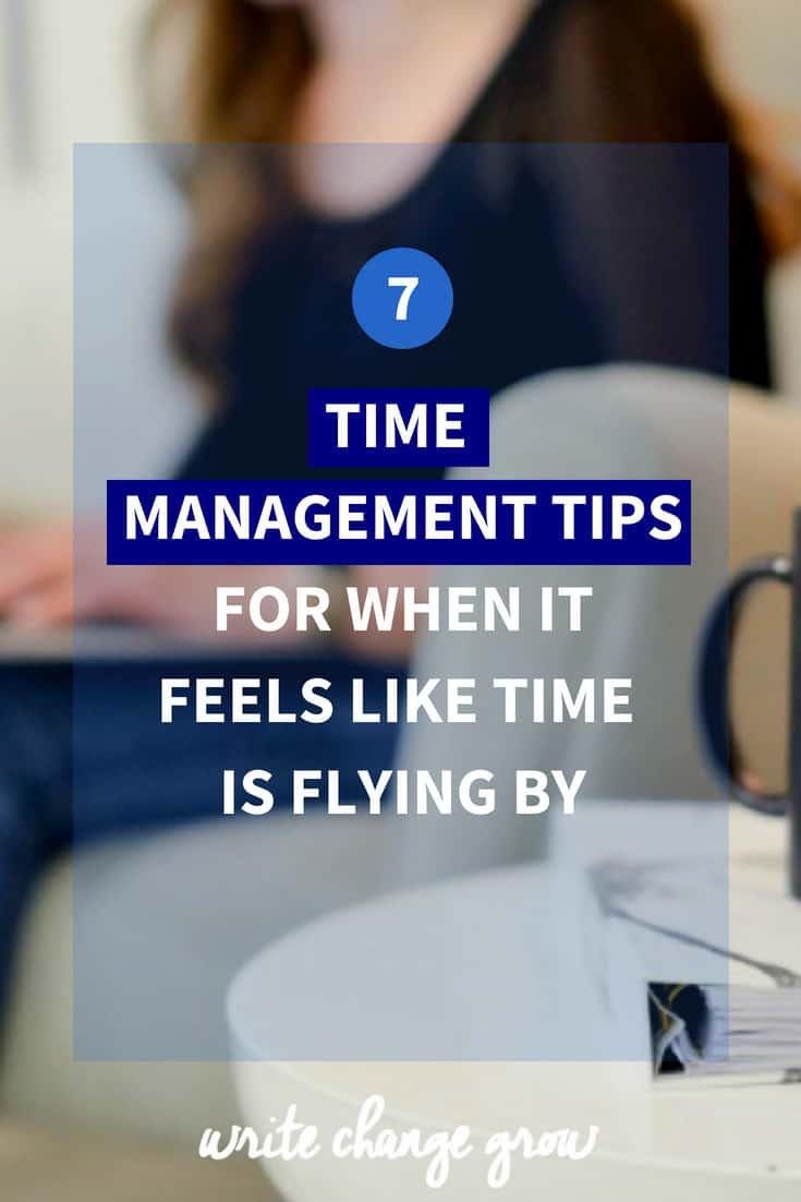 Time feel like its flying by? Read the post 7 Time Management Tips for When it Feels Like Time is Flying By.