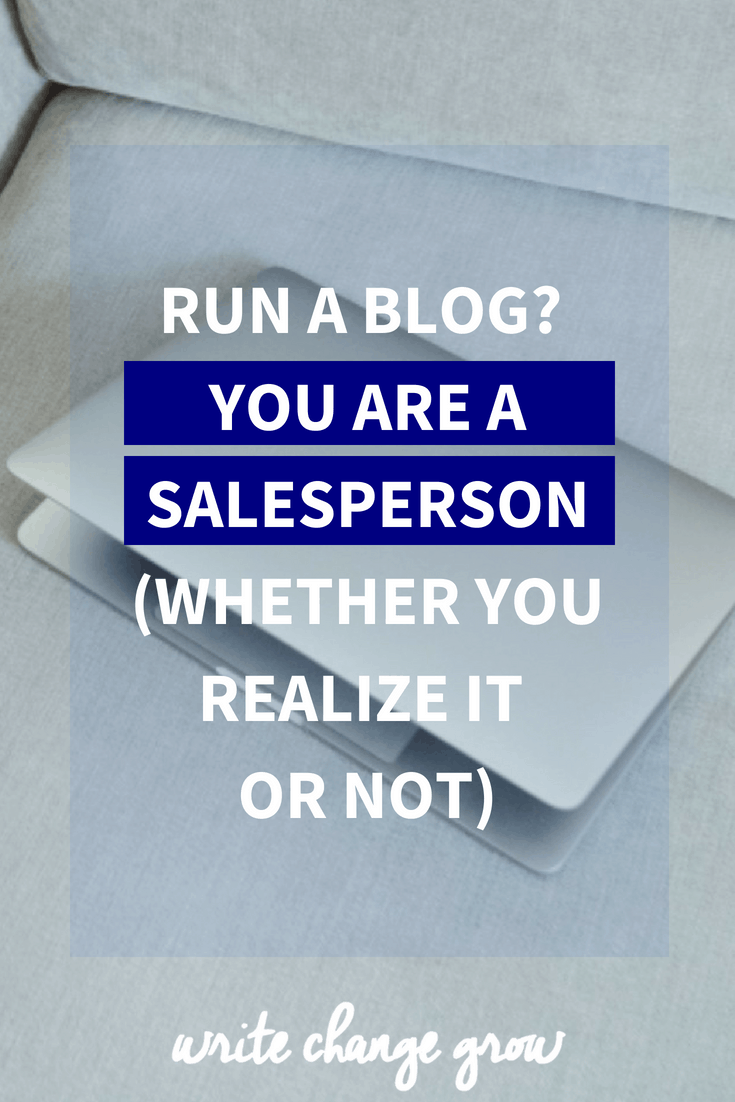 Run a Blog? You are a Salesperson (Whether you realize it or not).