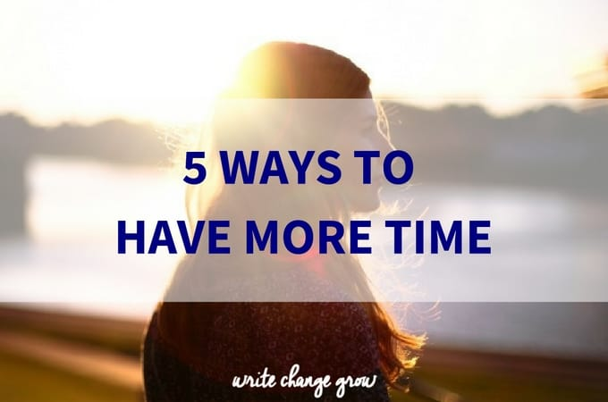 5 Ways to Have More Time