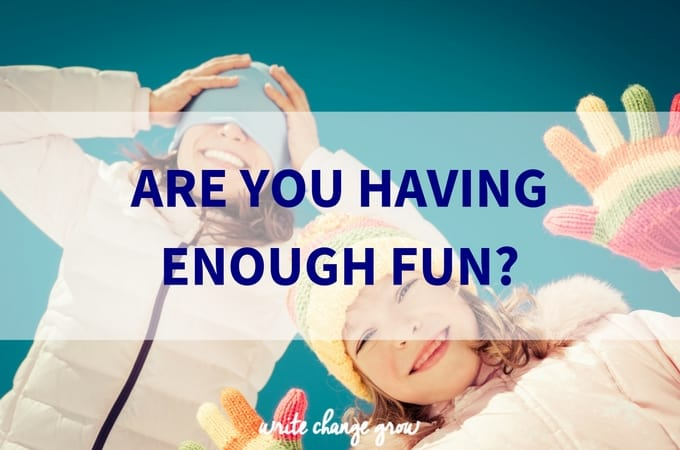 Are You Having Enough Fun?