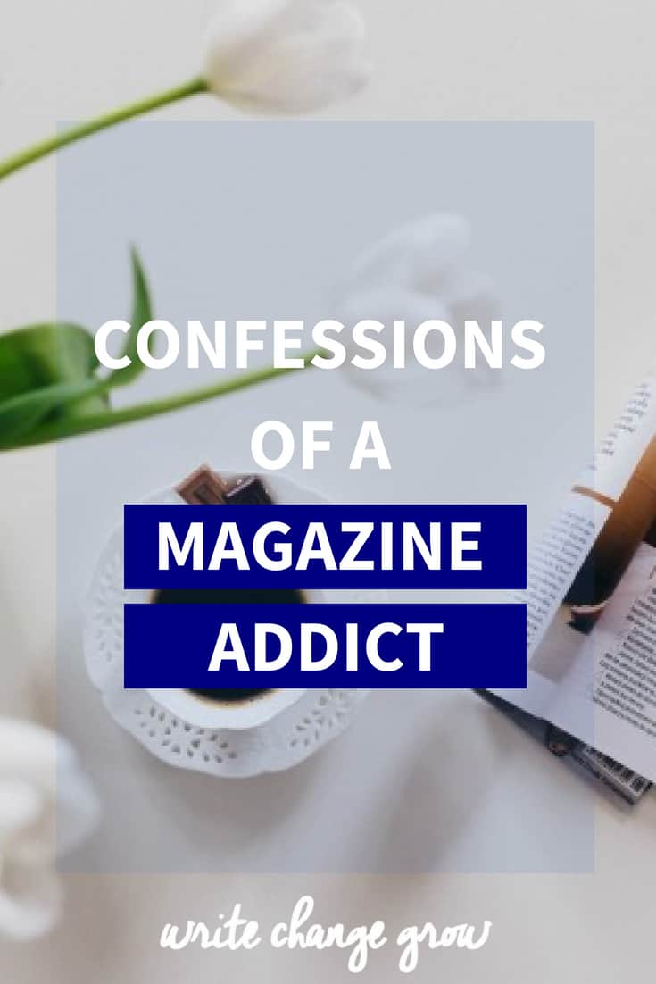 I have a confession. I used to be a magazine addict. Read Confessions of a Magazine Addict.