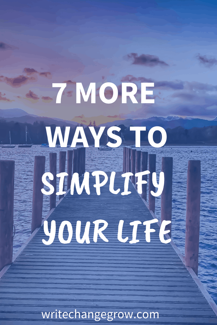 7 More Ways to Simplify Your Life