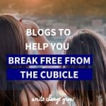 Dreaming of breaking free from your cubicle? Here are some blogs that can help.