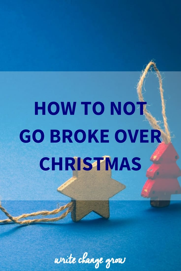 How To Not Go Broke Over Christmas - it's more than just having a budget.