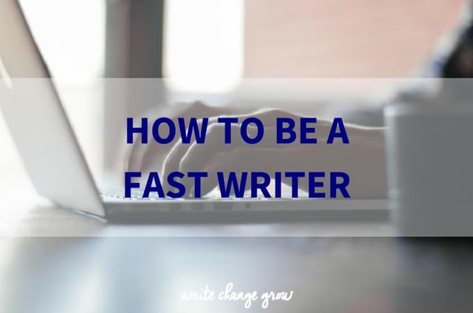 How to be a Fast Writer