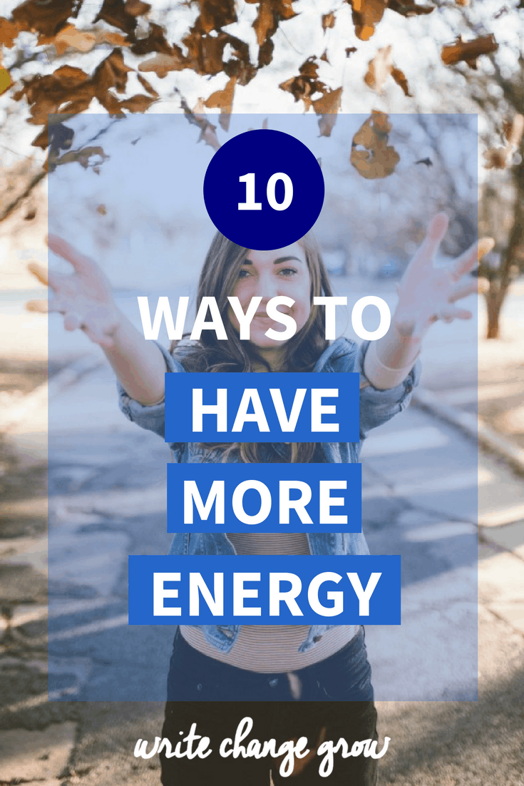 One of your greatest resourses is energy. Read 10 ways to have more energy so that you can do more of what you love.