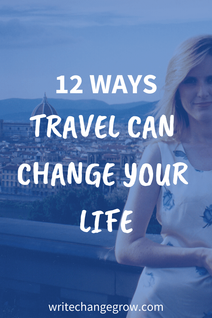 Travel can be life-changing. Read 12 Ways Travel Can Change Your Life.