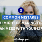 Are you making any of these common mistakes that can mess with your life?
