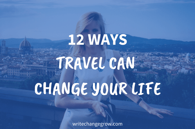 12 Ways Travel Can Change Your Life