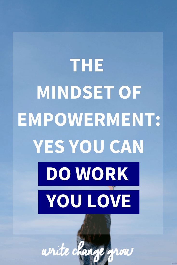 Read The Mindset of Empowerment - Yes You Can Do Work You Love