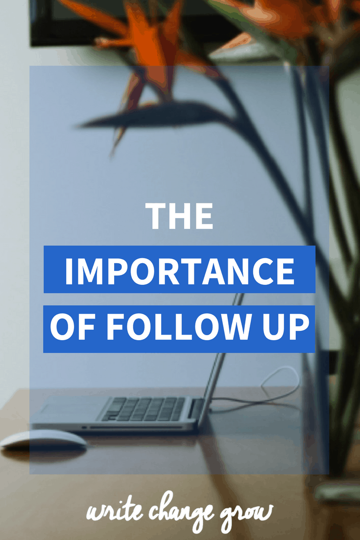 When we don't follow up, work can slip through the cracks and not be completed. Read the importance of follow up.