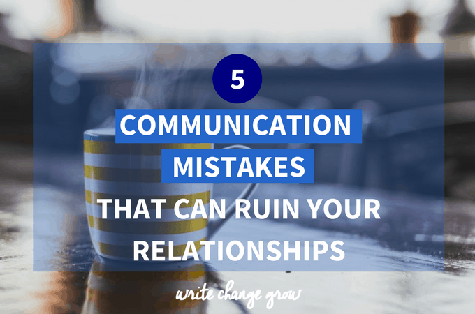 5 Communication Mistakes That Can Mess with Your Life