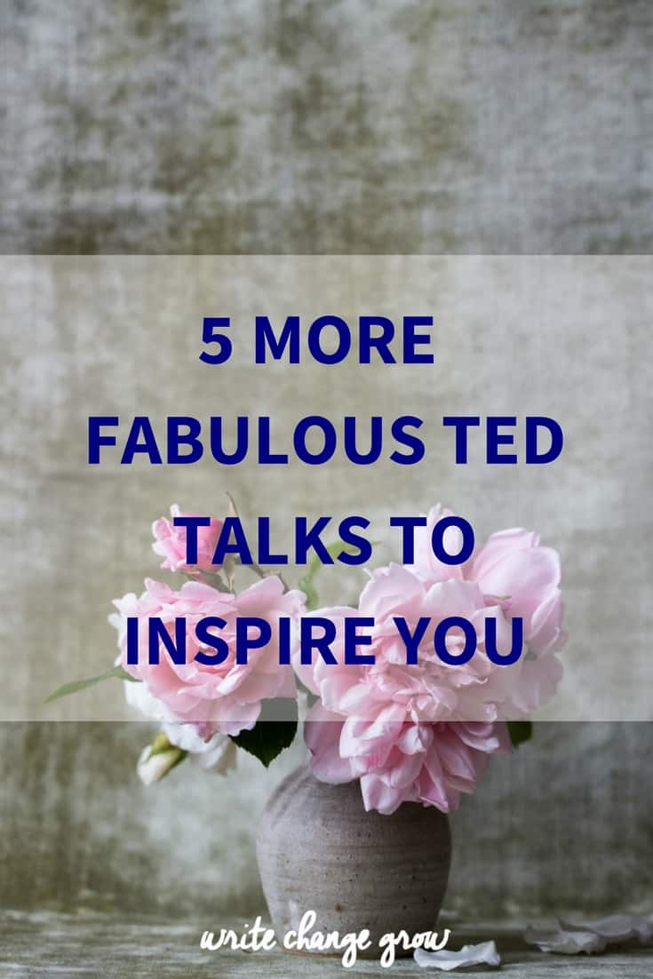 5 More Fabulous TED Talks To Inspire You