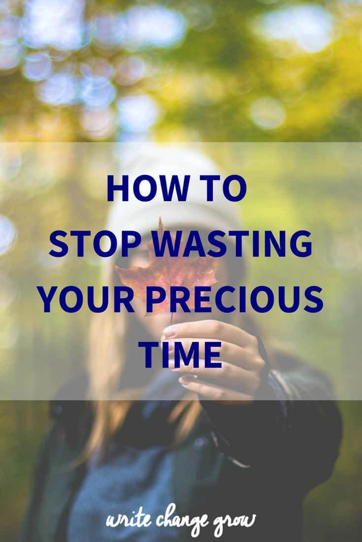 How to Stop Wasting Your Precious Time
