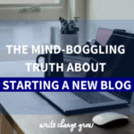 When you start a new blog there's a lot going on. Read The Mind-boggling Truth About Starting a New Blog