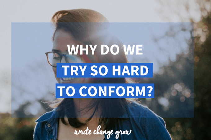 Why Do We Try So Hard to Conform?