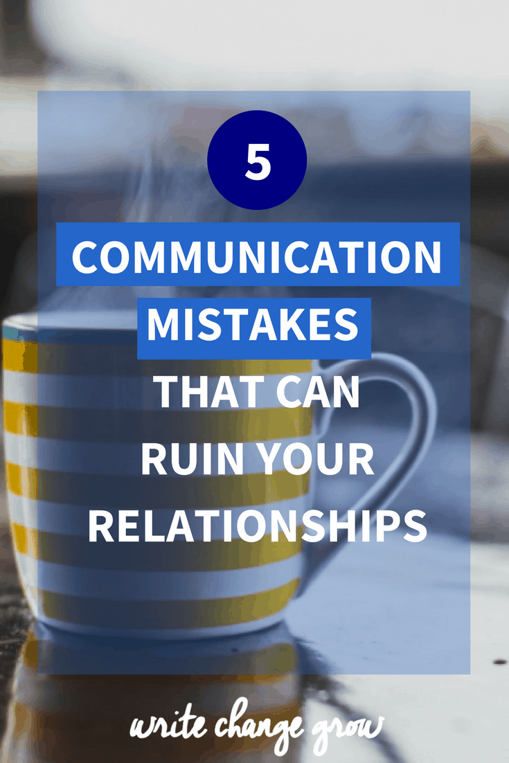 5 Communication mistakes that can ruin your relationships. How many communication mistakes are you making on a regular basis?