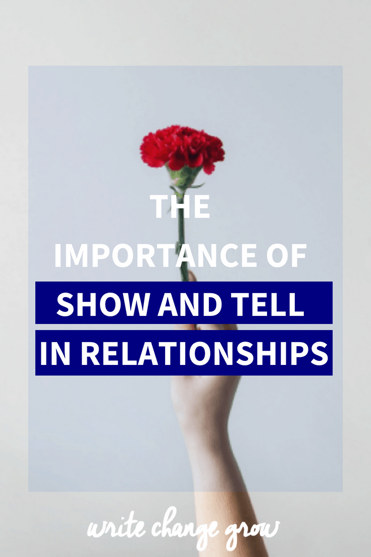 To have better relationships it's important that we show people we care by our actions but also tell them we care with our words. Read The Importance of Show and Tell in Relationships.