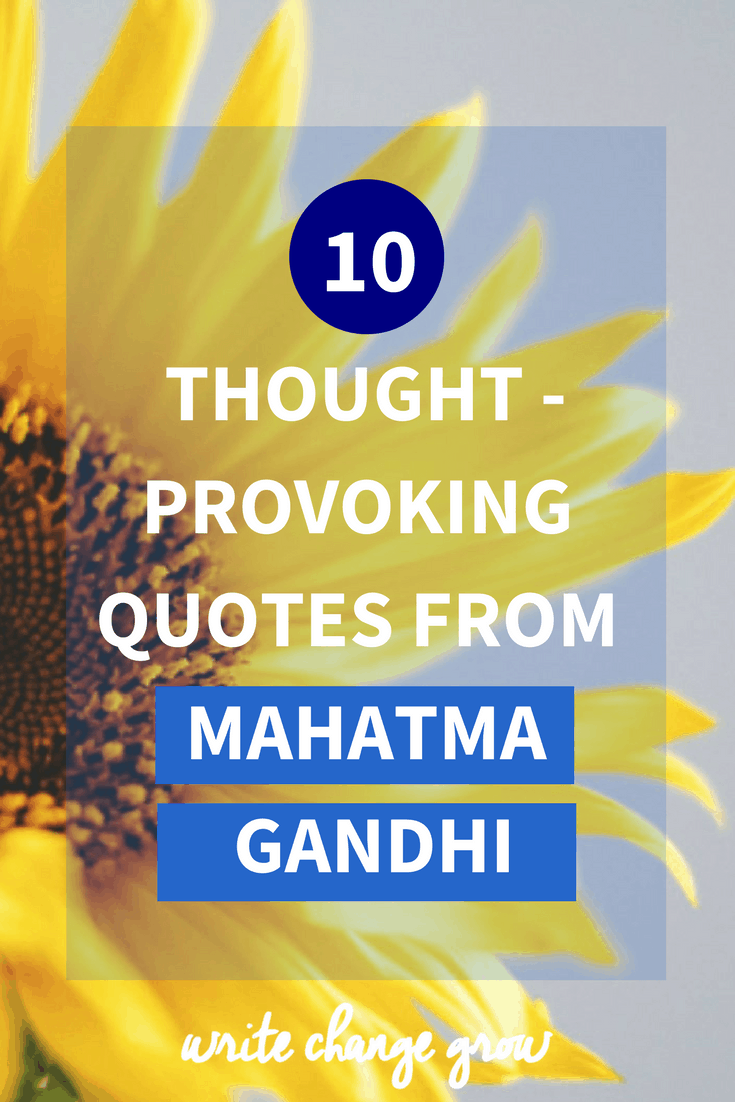 Read 10 Thought-Provoking Quotes from Mahatma Gandhi