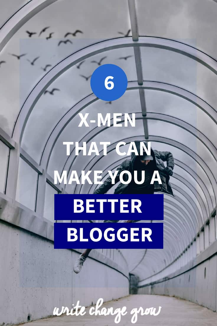 Which superpower do you need to be a better blogger? Read The 6 X-Men That Can Make You a Better Blogger.