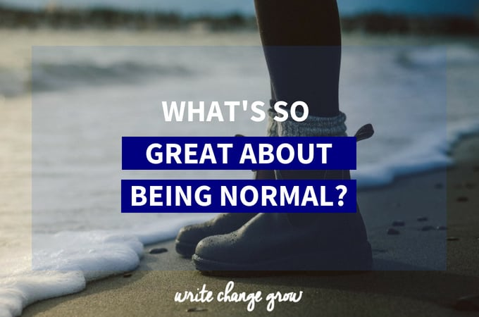 What's So Great About Being Normal?