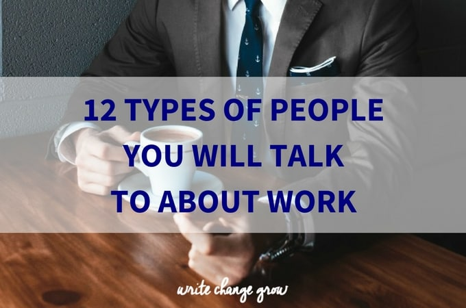 The 12 Types of People You Will Talk to about Work